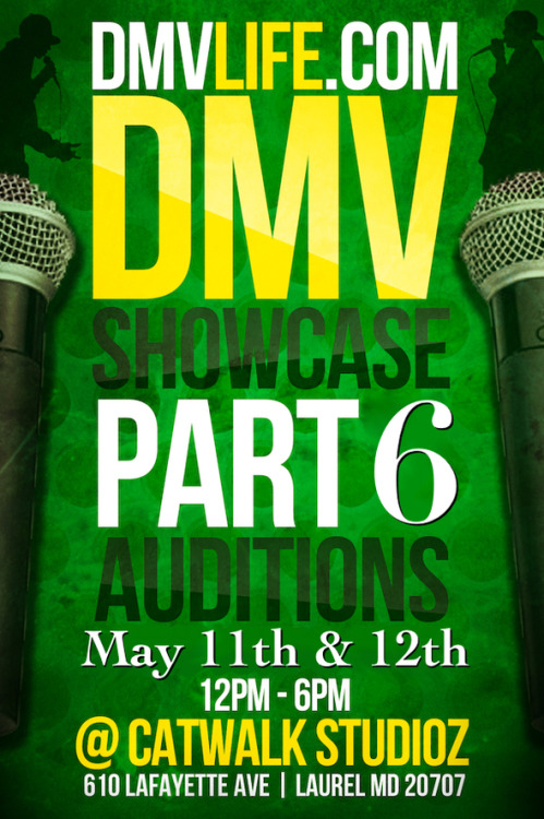 "DMVLife.Com's ""DMV Showcase Part 6"" auditions are going down May 11th and May 12th at Catwalk Studioz in Laurel, Md.! Every person who auditions will receive: Professional Photoshoot that same day at Catwalk Studioz, their mixtape or music video featured on DMVLIFE.com, feedback from industry judges, their audition video featured and promoted on Twitter, and Facebook, and DMVLIFE.com. For more info, go to http://www.dmvlife.com!"