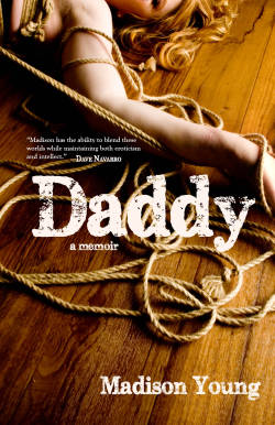 Daddy: A Memoir by Madison Young October 21st, 2013 (A Barnacle Book, an imprint of Rare Bird Books)