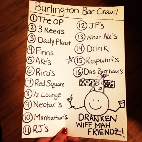 Tomorrow is the day. This may be the worst idea we have EVER had. #btv #barcrawl #hahaha / on Instagram http://bit.ly/10fi1Md