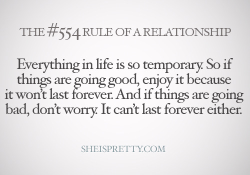 mystandards:  Everything in life is temporary. So live it!!
