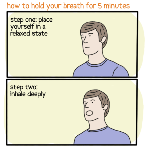 pleatedjeans:  how to hold your breath for 5 minutes