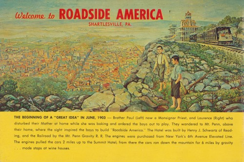 ROADSIDE AMERICA - SHARTLESVILLE, PENNSYLVANIA Laurence Gieringer founded Roadside America. The story goes that young Gieringer's love of miniature models began around 1899, when he was five years old. From his bedroom window, the young Gieringer could see the lights of the Highland Hotel at the crest of nearby Neversink Mountain. From his distant vantage point the building looked like a toy he could snatch from the mountain and add to his toy collection. One day he set out to get that seemingly miniature building, not realizing how far away it really was. Soon he was hopelessly lost in the woods and was not found until the next morning. Fortunately that experience did not dampen his love for miniatures. In his adult life Mr. Gieringer became a carpenter and painter. Over his sixty-year career Gieringer amassed quite a collection of tiny, detailed buildings and accessories that became one of the worlds most famous and amazing miniature villages. Roadside America is a boyhood dream realized. The idea was born in June of 1903 and has, from day to day and almost without interruption, grown to be the largest and most beautiful indoor miniature village of its type. It is housed in a new, modern, comfortable air conditioned building, designed especially for the display, and covers over 8000 square feet of space. There is unusually large free parking lot, a fast developing zoo, and gift shop featuring the products of this celebrated Pennsylvania Dutch Country. Noted for its historic surroundings, this entire area is a natural beauty spot outdoors, and Roadside America continues these beauties with man-made creations of a half century of tireless and productive labor. Newspapers and magazines the world over have given their unanimous verdict and now people from all over the nation come to see this fantastic, educational and appealing display, which has been called a museum both historical and religious. There is nothing like it in all the country and it is truly, in its new setting, well worth your visit. - from Welcome to Roadside America, 1964 & the Roadside America website Roadside America is still around and still owned and operated by the Geiringer family. Their OUR STORY page provides some more history and some neat videos featuring the miniature village in action.    * * * Jordan Smith is the guide to ephemeral America for The American Guide. He currently works for the University of Notre Dame during the day and scans at night. He lives in South Bend, Indiana and you can find him on Flickr, his blog, or one of several Tumblr sites.