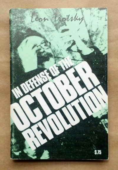 radicalarchive:  'In Defense of the October Revolution', Leon Trotsky, Labor Publications, Workers League, United States, 1977. Speech originally delivered in Denmark in 1932.
