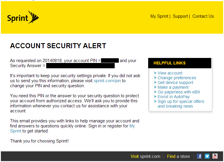 """syntaxcoloring:  plaintextoffenders:  sprint.com Telecommunications Sprint sends everything you need to take over an account in plaintext: your PIN and security question/answer!    """"Gosh why do all these big companies keep getting hacked"""""""