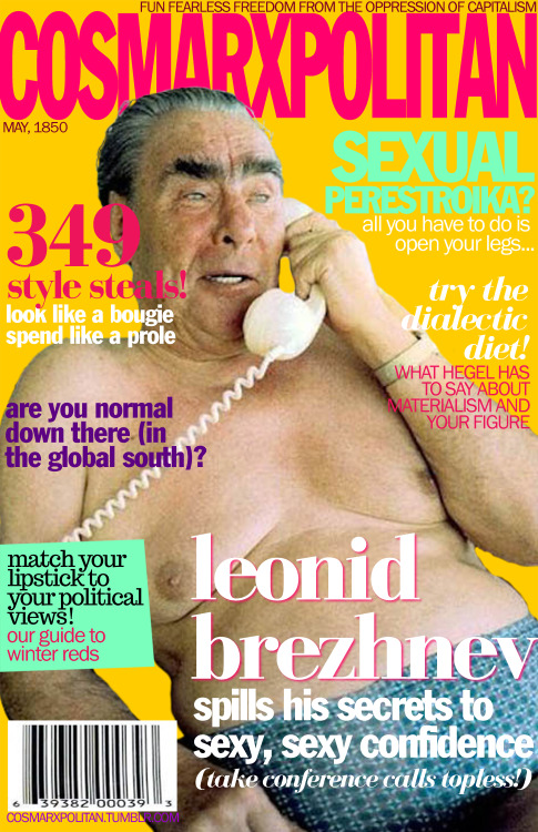 cosmarxpolitan:  Cosmarxpolitan, Issue 10 Are you normal down there (in the global south)?