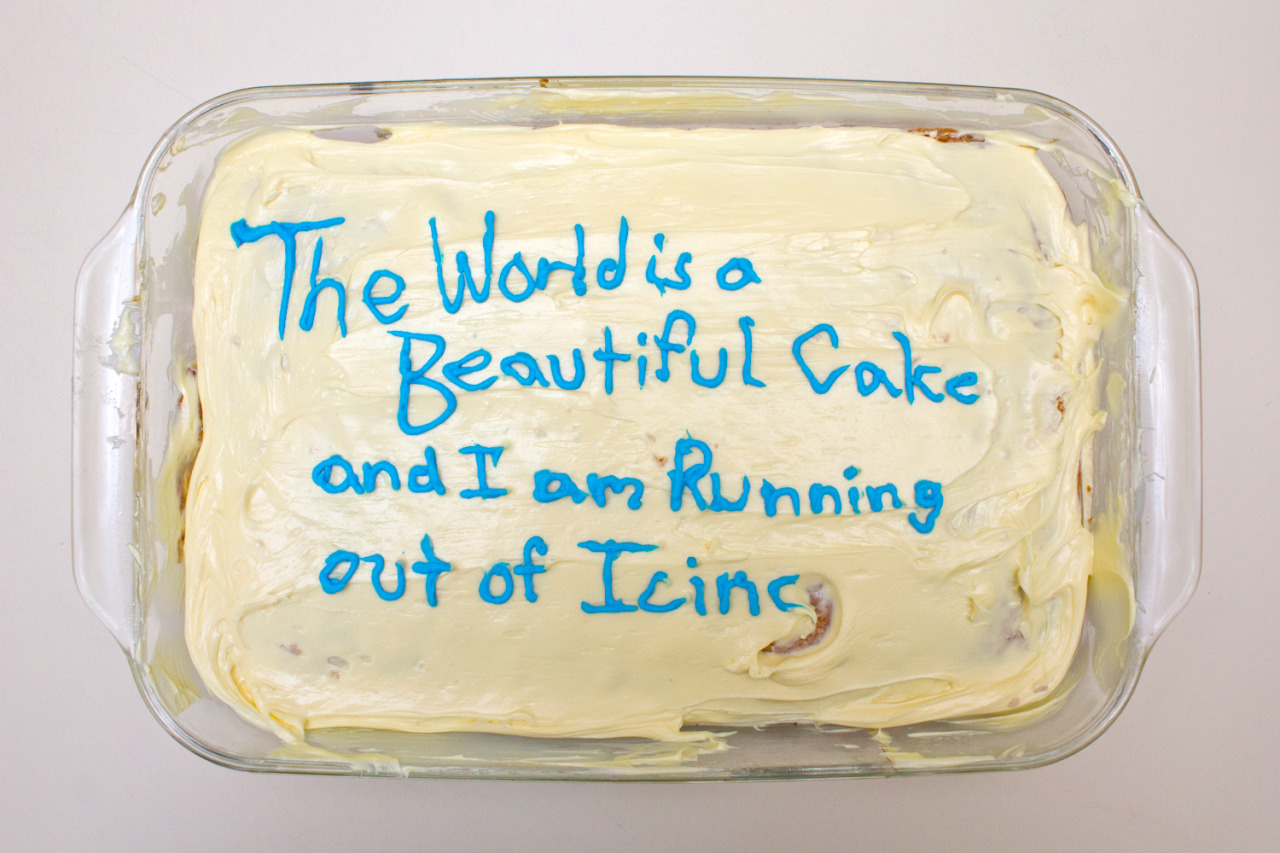 this world's an ugly cake, but you're so beautiful to me.