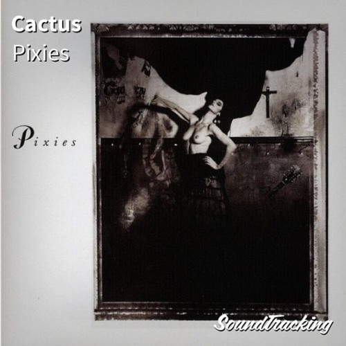 "1st song of the day #NowPlaying ♫ ""Cactus"" by Pixies 