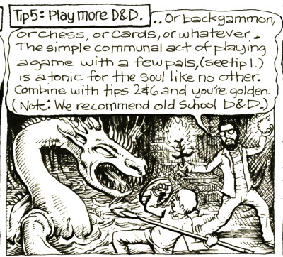 "bitchinville:  swordandbackpack:  Your humble author gives D&D some props in a detail from ""Tips on How to Enjoy the Upcoming Depression"" from Arthur magazine, 2008. Art by the unfadeable Joseph Remnant.  Wow. This is getting some love! Awesome. I hope people are clicking the links, though…"