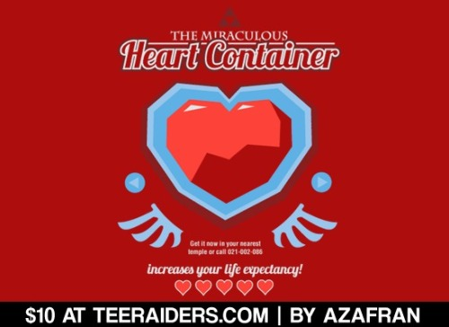 "Refill your life with this awesome tee! ""Miraculous Heart Container"" by Azafran is $10 at TeeRaiders.com for 3 days!"