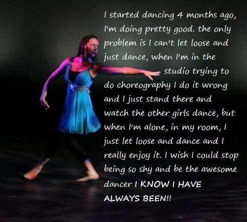 Except I have been dancing for 16 years! dance-confessions:   Submitted by: Anonymous (source)