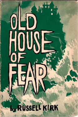 "youngmonsters:  ""Old House of Fear"" by Russell Kirk. 1961 hardcover first edition. From my personal collection of spooky books!"