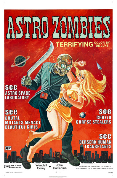 The Astro-Zombies (1968) the poster copy is ridiculous.