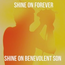 Shine upon the manyLight our wayBenevolent [Sun]