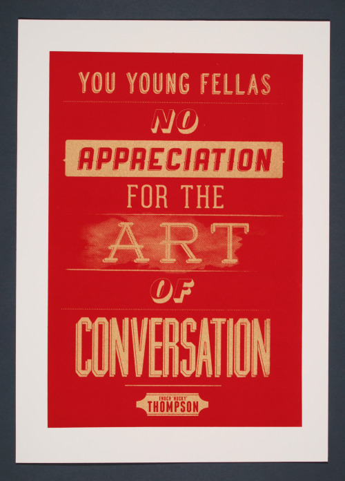 betype:  Screen print using a quote from Boardwalk Empire