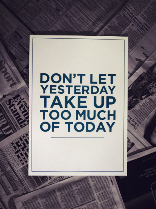 visualgraphic:  Don't let yesterday