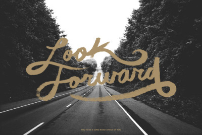 herewecollide:  Look forward—you have a long road ahead of you.  (Photo by Edwin Navarro; Typography by Zachary Smith)