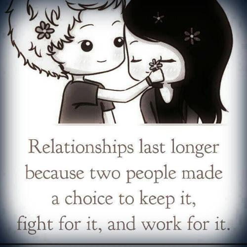Relationships last longer because two people made a choice to keep it, fight for it  Follow best love quotes for more great quotes!
