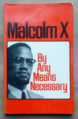 radicalarchive:  'By Any Means Necessary', Malcolm X, Pathfinder Press, Socialist Workers Party, United States, 1971.