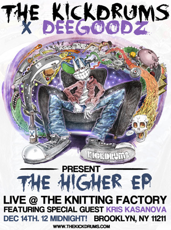"TONIGHT 12/14/12  Live in Brooklyn @ The KNITTING FACTORY  in BROOKLYN ""THE HIGHER EP""  THE KICKDRUMS - DEE GOODZ - KRIS KASANOVA - G.R.A.M.Z.  Get the TICKETS HERE"