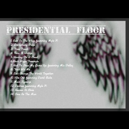 "Track list for my mixtape ""Presidential Floor"" dropping tomorrow!"