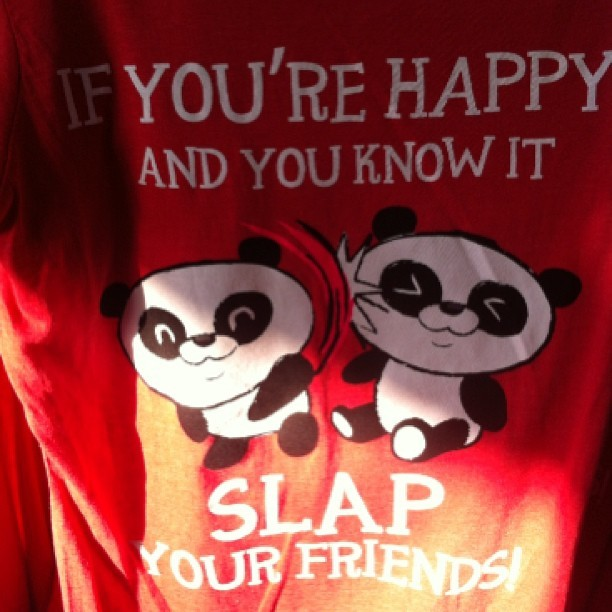 Pretty sick shirt I must say.. Lol #orfusroad #shopping #pandas #ifyour'rehappy #slap #yourfriends