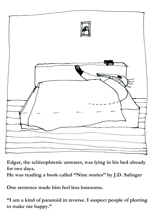 edgartheschizophrenicanteater:  Edgar, the schizophrenic anteater. Thirty-nine.