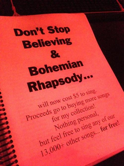 coedmagazine:  Best Karaoke Rule Ever. seriously. if every karaoke bar did this, not only would there be more amazeballs selections of songs, but it would just be a better time than those two drunk fucks that go up and sing these songs.  I wish this rule was instituted everywhere.