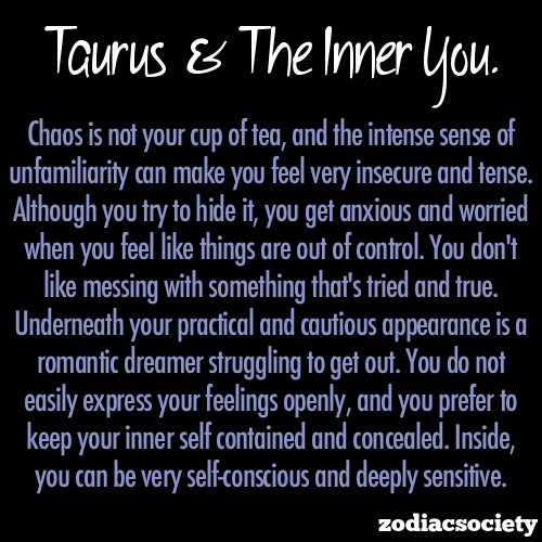 zodiacsociety:  Taurus and the inner you.