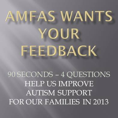 To help AMFAS deliver the best news, information, community and support services to military Families dealing w/ #Autism in 2013 please take this short survey!