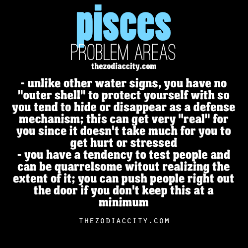 zodiaccity:  Zodiac Pisces problems.  This is spot on.
