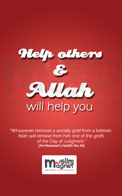 muslimagnet:  Help others and Allah will help you. musliMagnet tumblr | @musliMagnet | Facebook