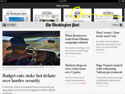 You should download The Washington Post's new iPad app. If only because you can experience the Style section as it is in print. (Yes we used Microsoft Paint to draw that yellow arrow and circle. What of it.)