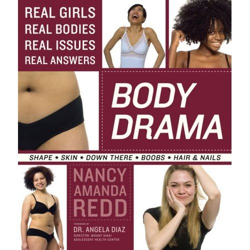 Body Love Books: Body Drama: Real Girls, Real Bodies, Real Issues, Real Answers