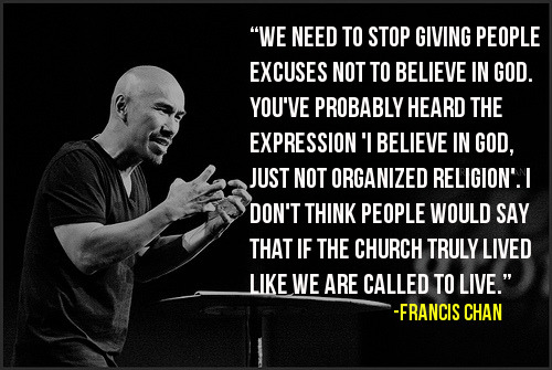 "spiritualinspiration:  10 Great Quotes from Francis Chan We say things like, ""I can do all things through Christ who strengthens me,"" and ""Trust in the Lord with all your heart."" Then we live and plan like we don't believe God even exists. We try to set our lives up so everything will be fine even if God doesn't come through. But true faith means holding nothing back. It means putting every hope in God's fidelity to His promises. Our greatest fear as individuals and as a church should not be of failure but of succeeding at things in life that don't really matter. If life were stable, I'd never need God's help. Since it's not, I reach out for Him regularly. I am thankful for the unknowns and that I don't have control, because it makes me run to God. We are consumed by safety. Obsessed with it, actually. Now, I'm not saying it is wrong to pray for God's protection, but I am questioning how we've made safety our highest priority. We've elevated safety to the neglect of whatever God's best is, whatever would bring God the most glory, or whatever would accomplish His purposes in our lives and in the world. Christians today like to play it safe. We want to put ourselves in situations where we are safe ""even if there is no God."" But if we truly desire to please God, we cannot live that way. We have to do things that cost us during our life on earth but will be more than worth it in eternity. To be brutally honest, it doesn't really matter what place you find yourself in right now. Your part is to bring Him glory—whether eating a sandwich on a lunch break, drinking coffee at 12:04 a.m. so you can stay awake to study, or watching your four-month-old take a nap. The point of your life is to point to Him. Whatever you are doing, God wants to be glorified, because this whole thing is His. It is His movie, His world, His gift. This is the God we serve, the God who knew us before He made us. The God who promises to remain with us and rescue us. The God who loves us and longs for us to love Him back. God has allowed hard things in your life so you can show the world that your God is great and that knowing Him brings peace and joy, even when life is hard. A friend of mine once said that Christians are like manure: spread them out and they help everything grow better, but keep them in one big pile and they stink horribly. It is easy to become disillusioned with the circumstances of our lives compared to others'. But in the presence of God, He gives us a deeper peace and joy that transcends it all."