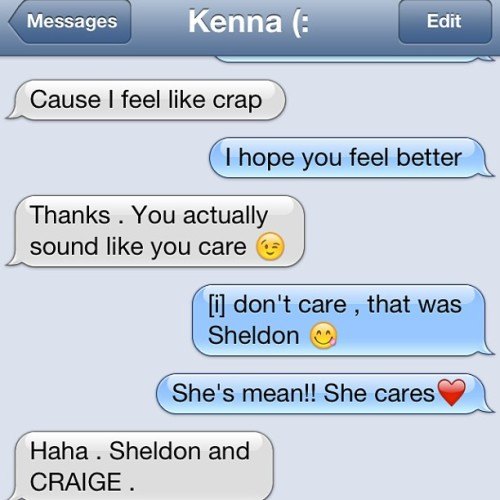 Haha , Kenna thought I cared 😛😆 Sheldon does tho ! ❤ @mckenna_maxine88
