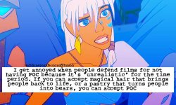 "waltdisneyconfessions:  ""I get annoyed when people defend films for not having POC because it's ""unrealistic"" for the time period. If you can accept magical hair that brings people back to life, or a pastry that turns people into bears, you can accept POC"""