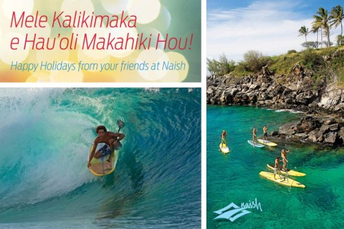 Mele Kalikimaka e Hau'oli Makahiki Hou!Happy Holidays from your friends at Naish Stand Up Paddling