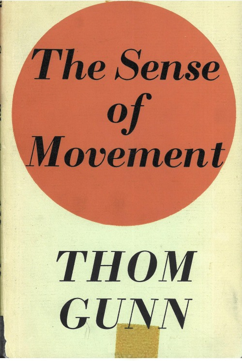 The sense of movement. Thom Gunn. Published: London : Faber, [1969].