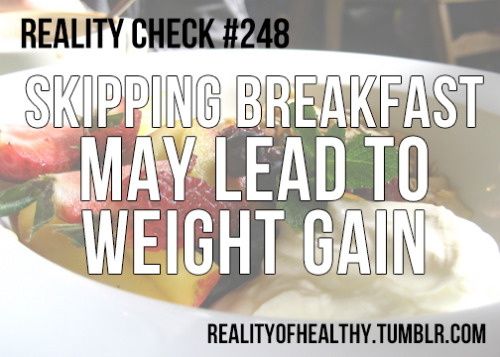 "realityofhealthy:  ""Skipping breakfast is often a big no-no if you are trying to lose or maintain weight because it leads to high-calorie cravings later."" Source: Web MD. I know that eating breakfast isn't always on the top of our priority list when you're running late or not feeling hungry, but it's important! Eating a good, healthy breakfast improves your mood and energy levels.  Prepare a parfait or smoothie makings in the fridge before you go to bed! That way, you'll have no excuse.  5 Minute Meals photo by adactio via Flickr Creative Commons"
