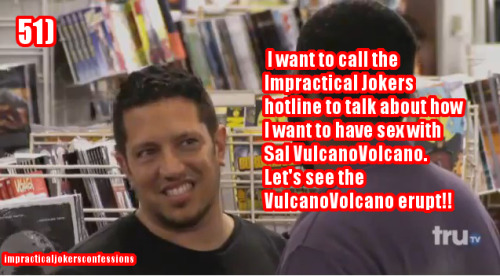 ROFL! This is great! Ohh how I love sexual puns that make Sal Vulcano uncomfortable xD