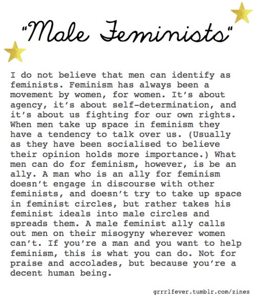 "grrrlfever:  ""male feminists"" - from my manifesto which can be downloaded here  (posting by request!)"