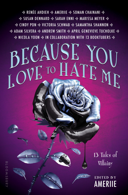 Because You Love to Hate Me ameriie soman chainani adam silvera nicola yoon cindy pon Renee Ahdieh cover reveal anthology bloomsbury