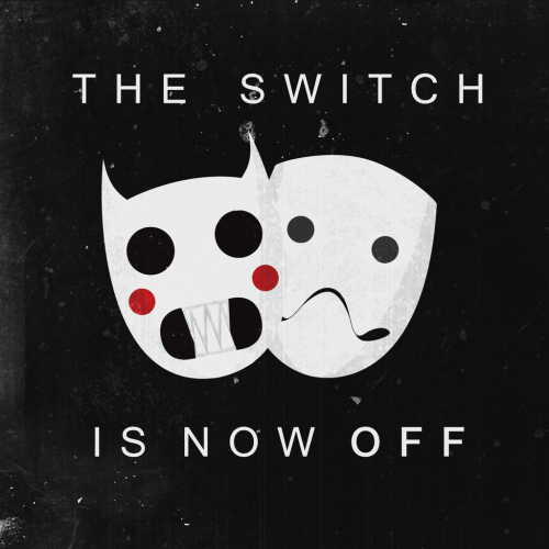 THE SWITCH IS NOW OFF by ~davebatt