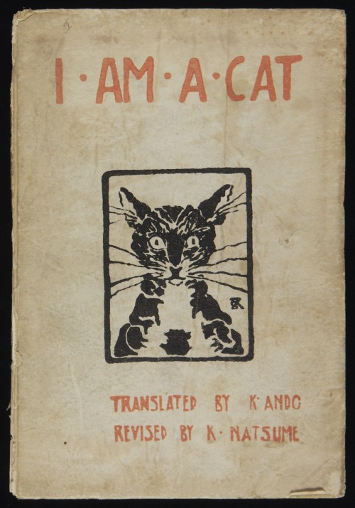 Book cover with woodcut illustration: I Am a Cat, 1906-09. Source: Yale Collection of American Literature, Beinecke Rare Book and Manuscript Library, Yale University. From Wikipedia:  I Am a Cat is a satirical novel written in 1905–1906 by Natsume Sōseki, about Japanese society during the Meiji Period (1868–1912); particularly, the uneasy mix of Western culture and Japanese traditions, and the aping of Western customs. Sōseki's original title, Wagahai wa neko de aru, uses very high register phrasing more appropriate to a nobleman, conveying a grandiloquence and self-importance intended to sound ironic, since the speaker, an anthropomorphised domestic cat, is a house cat, not feral.