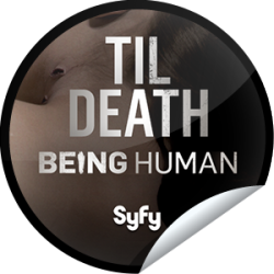 I just unlocked the Being Human Season 3: Til Death sticker on GetGlue                      4222 others have also unlocked the Being Human Season 3: Til Death sticker on GetGlue.com                  There was a time when Til Death had a bit more gravitas, but on the quest to hang on to humanity sometimes death is just the beginning.  Share this one proudly. It's from our friends at Syfy.