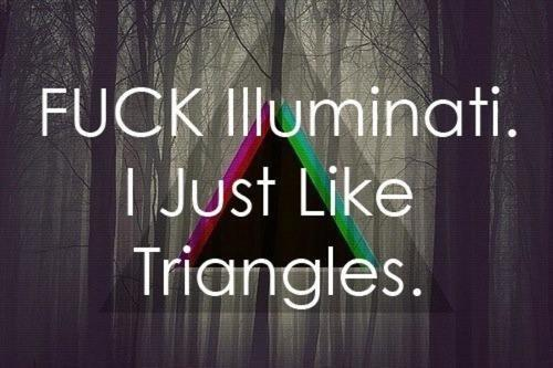 faithlikeaboss:  fuck triangles | via Facebook on @weheartit.com - http://whrt.it/ZJtgdQ