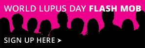 Sign up to participate in a flash mob to raise awareness of lupus to be held on World Lupus Day, May 10th, 2013, at 12:30pm at a public location in New York City! Learn more: http://www.lupusny.org/events/2013/flash-mob-form