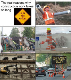 cornelius-dog:  meme-mage:  The Real Reason Construction Work Takes So Long  ^that shit is so true