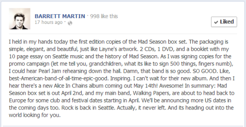 Facebook update from former Mad Season/Screaming Trees drummer Barrett Martin. (H/T Silent Haven)