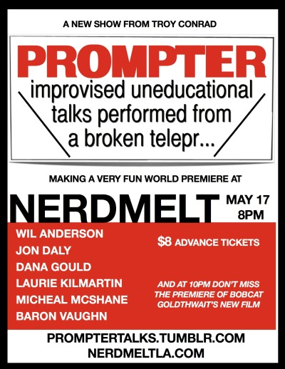 promptertalks:  The official announcement:  Prompter is coming to Nerdmelt Los Angeles for the world premiere on Friday, May 17th at 8pm. https://nerdmeltla.com/tickets2/index.php?event_id=465